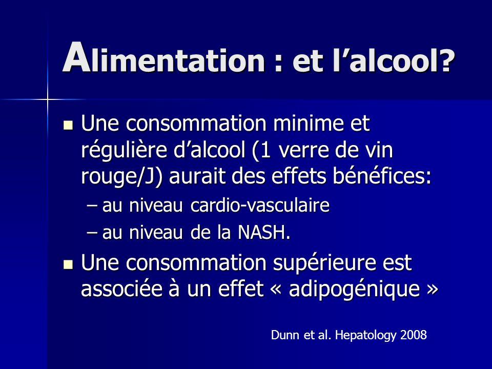 A limentation : et lalcool? Une consommation minime et régulière dalcool (1 verre de vin rouge/J) aurait des effets bénéfices: Une consommation minime