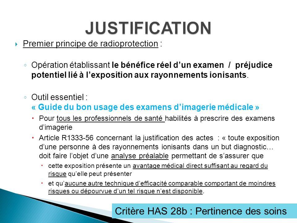 Deuxième principe de radioprotection Lorsquun examen utilisant les rayonnements ionisants est nécessaire (justifié), il doit être optimisé : Opération permettant dobtenir linformation diagnostique recherchée au moyen de la dose dexposition la plus faible possible.