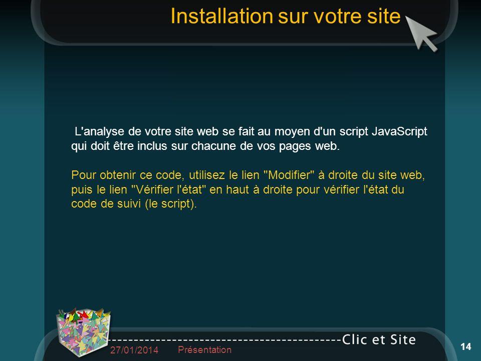 Installation sur votre site L analyse de votre site web se fait au moyen d un script JavaScript qui doit être inclus sur chacune de vos pages web.