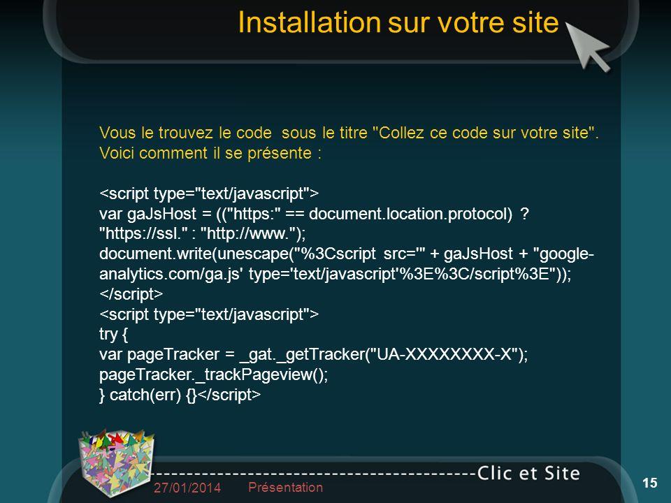 Installation sur votre site Vous le trouvez le code sous le titre Collez ce code sur votre site .