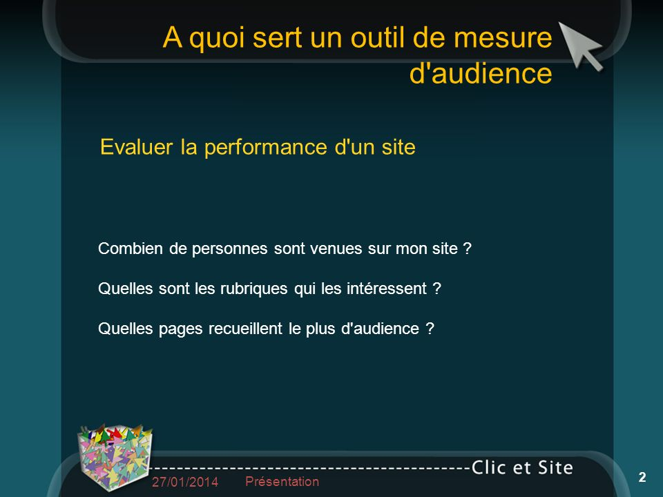 A quoi sert un outil de mesure d audience Evaluer la performance d un site Combien de personnes sont venues sur mon site .