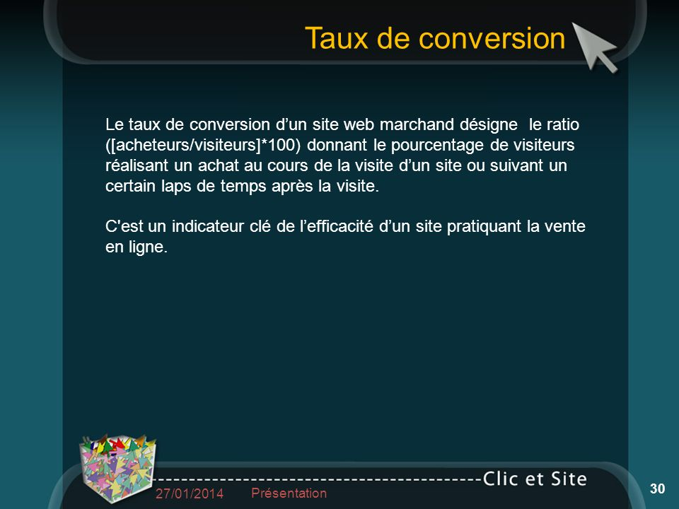 Taux de conversion Le taux de conversion dun site web marchand désigne le ratio ([acheteurs/visiteurs]*100) donnant le pourcentage de visiteurs réalisant un achat au cours de la visite dun site ou suivant un certain laps de temps après la visite.