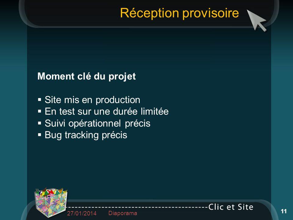 Moment clé du projet Site mis en production En test sur une durée limitée Suivi opérationnel précis Bug tracking précis 27/01/2014 11 Diaporama Récept