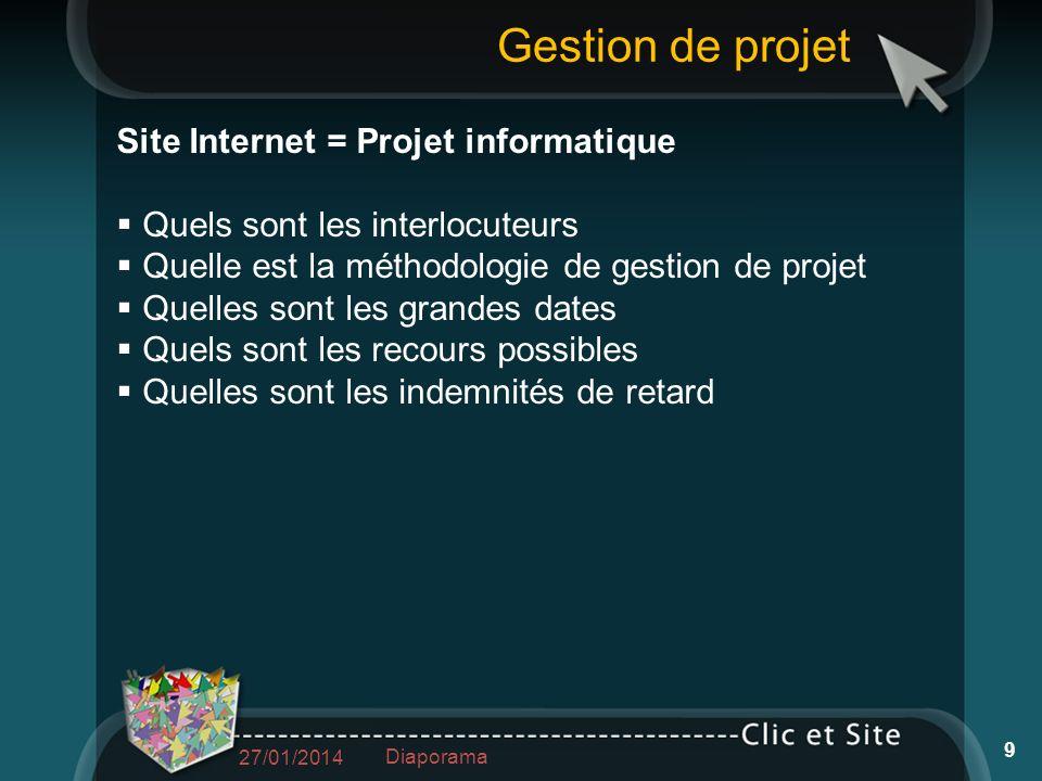Site Internet = Projet informatique Quels sont les interlocuteurs Quelle est la méthodologie de gestion de projet Quelles sont les grandes dates Quels
