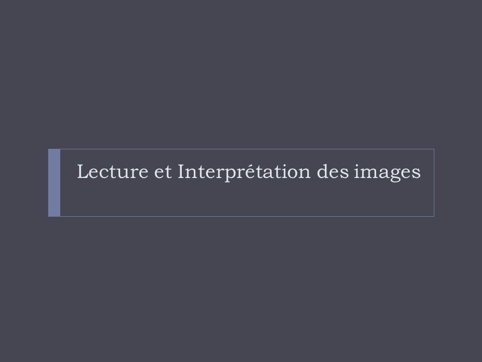 Lecture et Interprétation des images