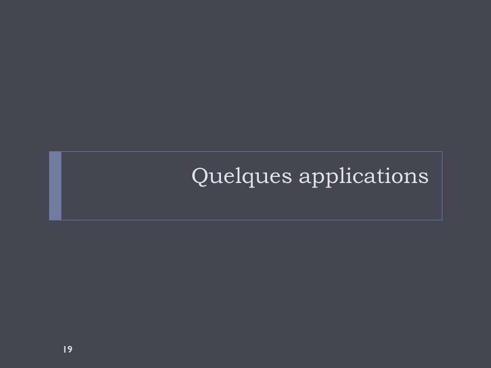 Quelques applications 19