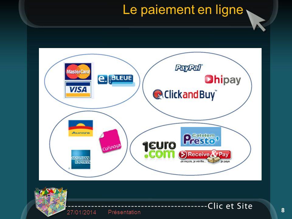 Lors du paiement linternaute doit vérifier quil est bien sur une page sécurisée Sécurité du paiement 27/01/2014 Présentation 9
