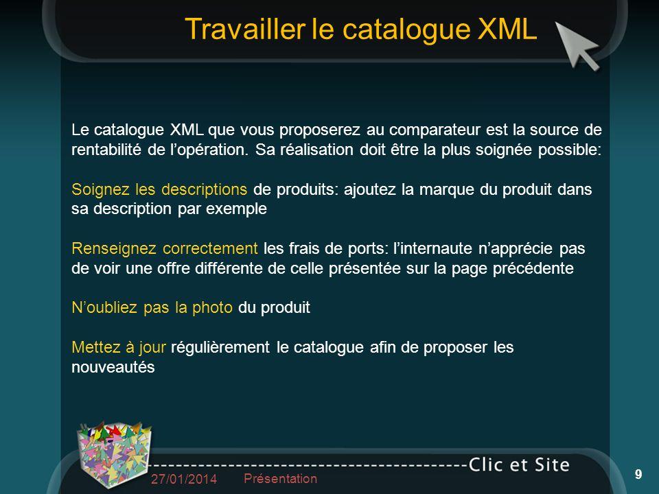 Le catalogue XML que vous proposerez au comparateur est la source de rentabilité de lopération.