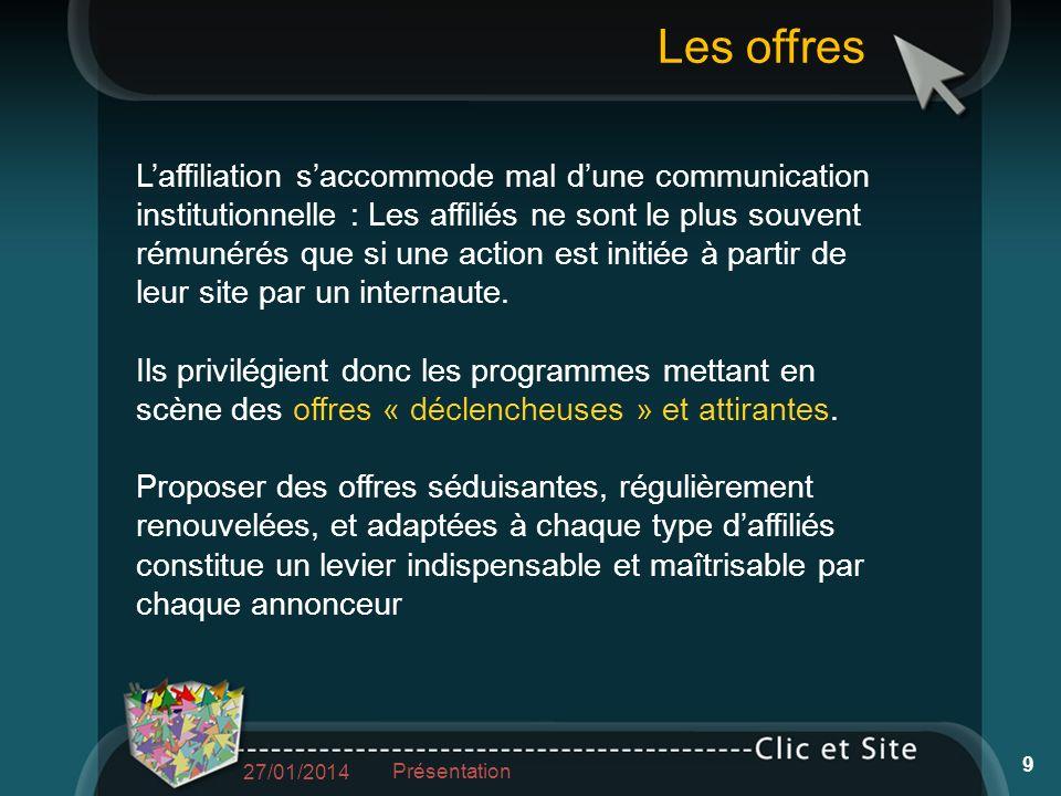 Laffiliation saccommode mal dune communication institutionnelle : Les affiliés ne sont le plus souvent rémunérés que si une action est initiée à partir de leur site par un internaute.