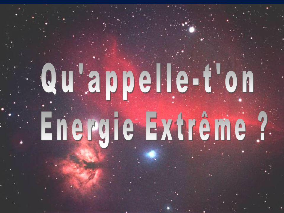 5 Corinne Bérat, « Energie Extrême », UCBL, 02/02/04 Quappelle-t-on énergie extrême .