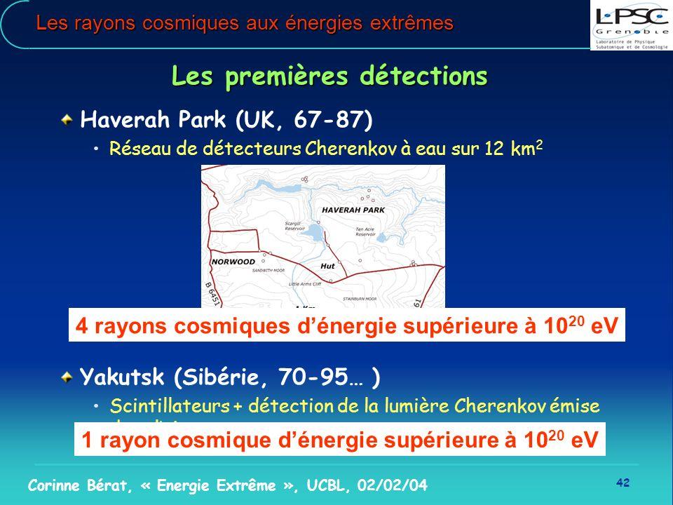42 Corinne Bérat, « Energie Extrême », UCBL, 02/02/04 Les rayons cosmiques aux énergies extrêmes Les premières détections Haverah Park (UK, 67-87) Rés