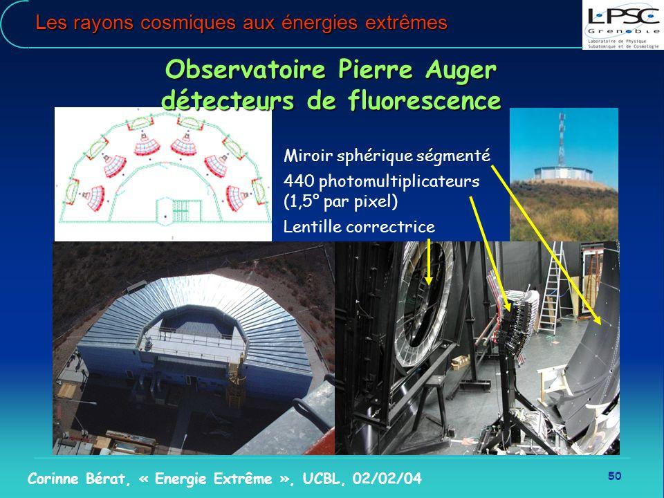 50 Corinne Bérat, « Energie Extrême », UCBL, 02/02/04 Les rayons cosmiques aux énergies extrêmes Miroir sphérique ségmenté 440 photomultiplicateurs (1