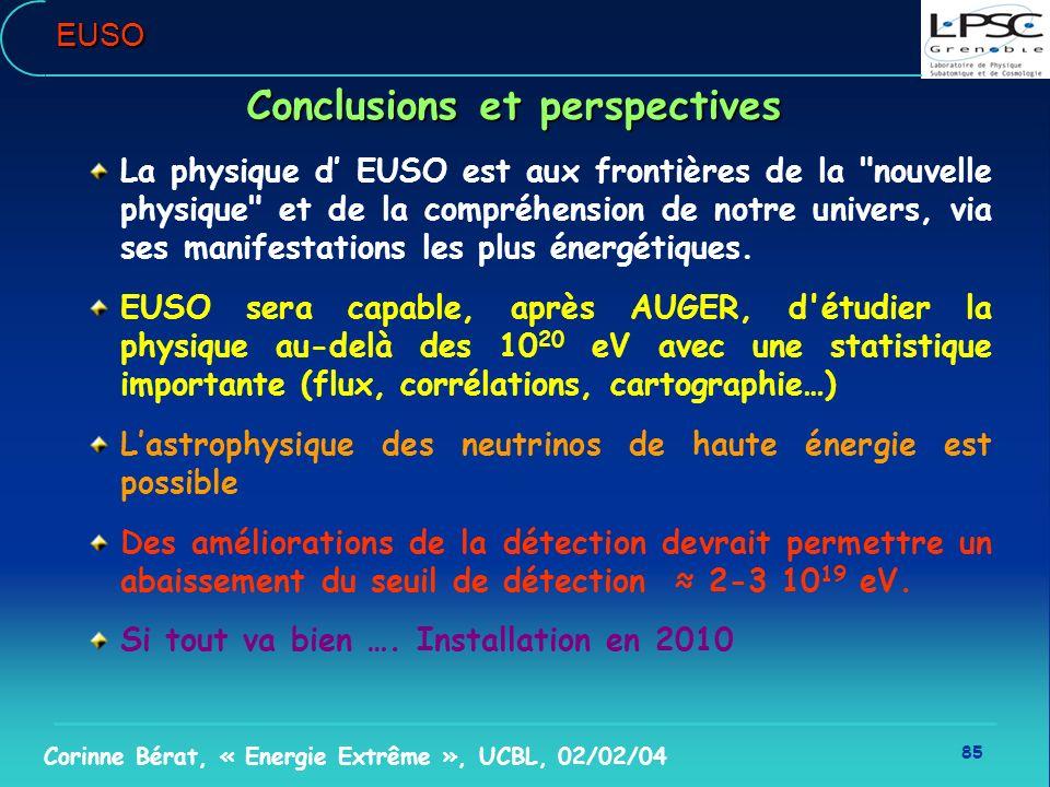 85 Corinne Bérat, « Energie Extrême », UCBL, 02/02/04EUSO Conclusions et perspectives La physique d EUSO est aux frontières de la