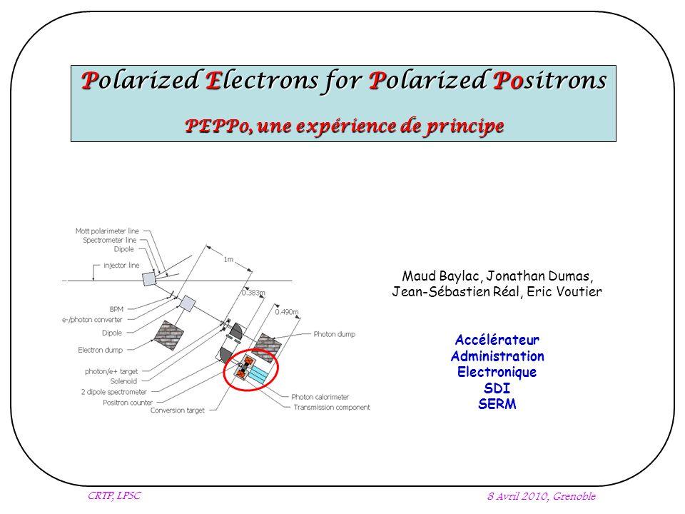 Eric Voutier Objectifs 2/14 Grenoble, 8 Avril 2010 Objectifs Scientifiques Objectifs Techniques PEPPo est une expérience de principe dont les objectifs sont de démontrer et de quantifier le transfert de la polarisation longitudinale dun faisceau primaire délectrons à un faisceau secondaire de positrons.