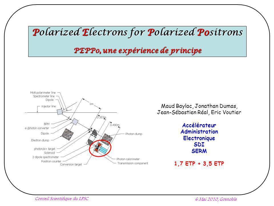Objectifs 2/19 Grenoble, 6 Mai 2010 Objectifs Scientifiques Objectifs Techniques PEPPo est une expérience de principe dont les objectifs sont de démontrer et de quantifier le transfert de la polarisation longitudinale dun faisceau primaire délectrons à un faisceau secondaire de positrons.