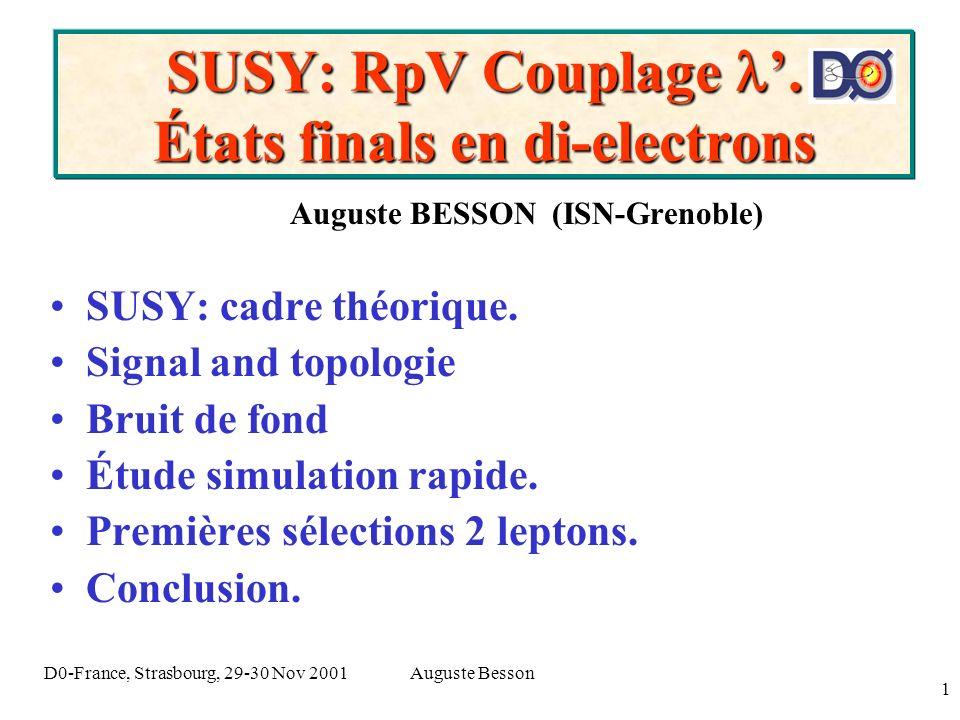 Auguste BessonD0-France, Strasbourg, 29-30 Nov 2001 1 SUSY: RpV Couplage.