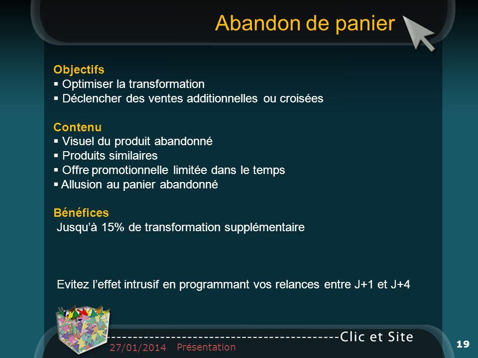 Objectifs Optimiser la transformation Déclencher des ventes additionnelles ou croisées Contenu Visuel du produit abandonné Produits similaires Offre p