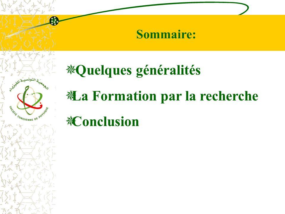 Sommaire: Quelques généralités La Formation par la recherche Conclusion