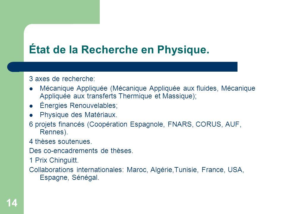 14 État de la Recherche en Physique. 3 axes de recherche: Mécanique Appliquée (Mécanique Appliquée aux fluides, Mécanique Appliquée aux transferts The