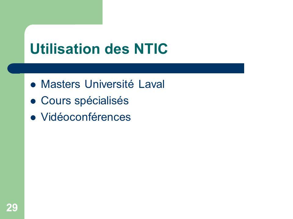 29 Utilisation des NTIC Masters Université Laval Cours spécialisés Vidéoconférences