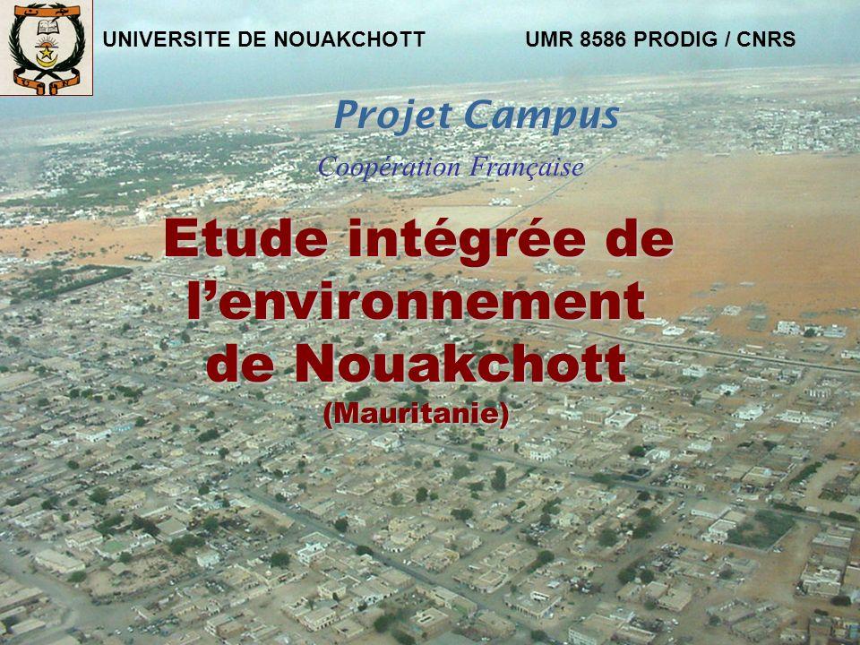 31 UNIVERSITE DE NOUAKCHOTTUMR 8586 PRODIG / CNRS Etude intégrée de lenvironnement de Nouakchott (Mauritanie) Etude intégrée de lenvironnement de Noua