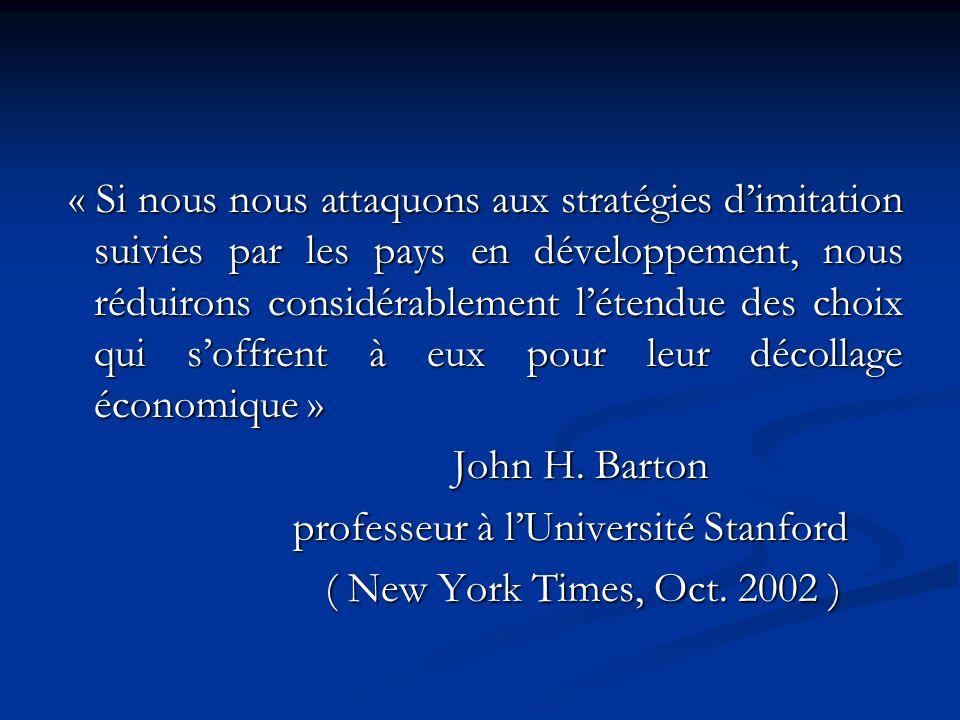 « Si nous nous attaquons aux stratégies dimitation suivies par les pays en développement, nous réduirons considérablement létendue des choix qui soffrent à eux pour leur décollage économique » « Si nous nous attaquons aux stratégies dimitation suivies par les pays en développement, nous réduirons considérablement létendue des choix qui soffrent à eux pour leur décollage économique » John H.