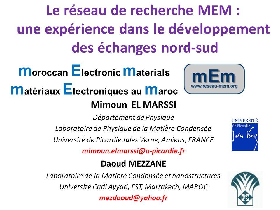 Le réseau de recherche MEM : une expérience dans le développement des échanges nord-sud Mimoun EL MARSSI Département de Physique Laboratoire de Physiq