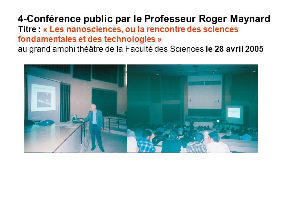 4-Conférence public par le Professeur Roger Maynard Titre : « Les nanosciences, ou la rencontre des sciences fondamentales et des technologies » au gr