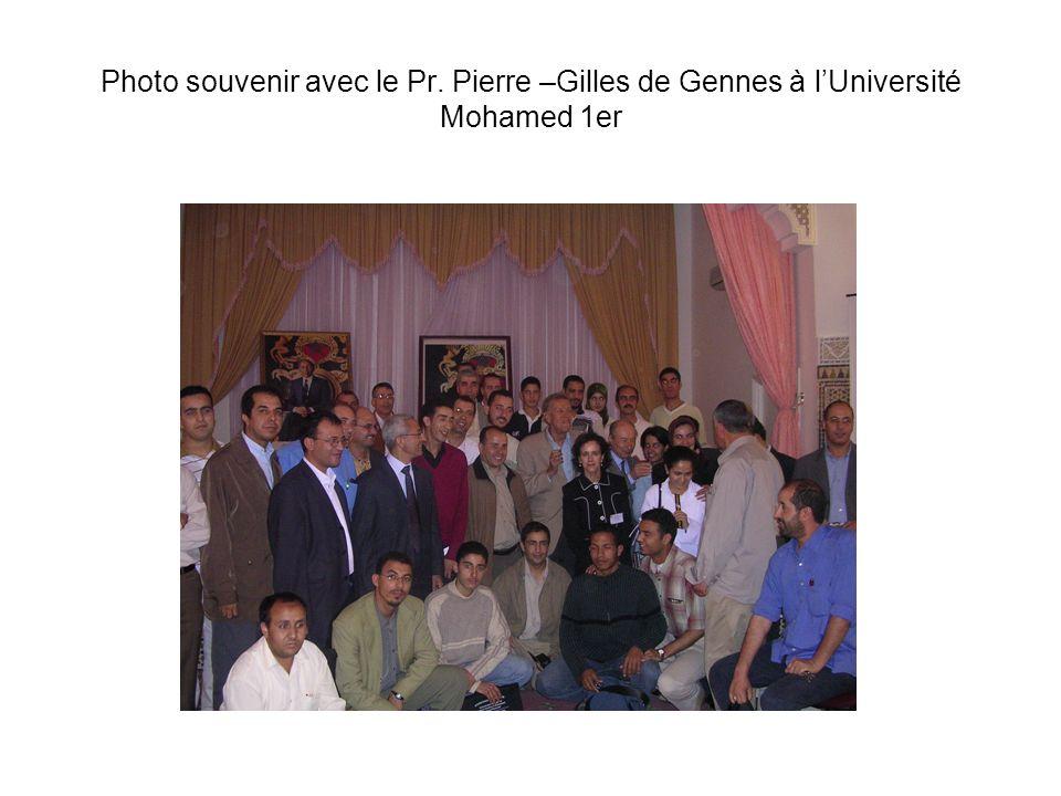 Photo souvenir avec le Pr. Pierre –Gilles de Gennes à lUniversité Mohamed 1er