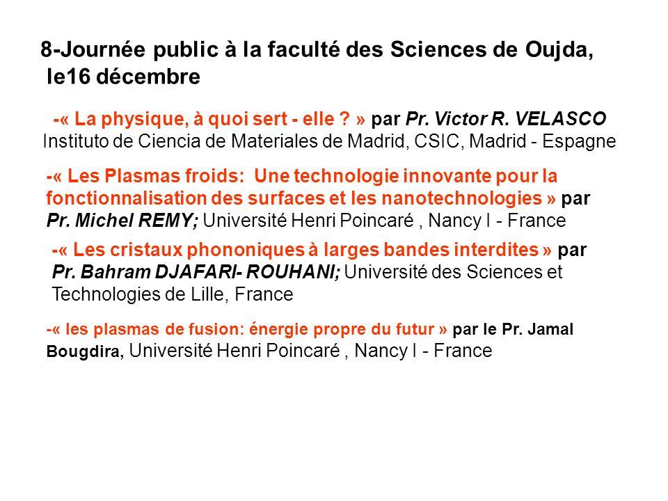 8-Journée public à la faculté des Sciences de Oujda, le16 décembre -« La physique, à quoi sert - elle ? » par Pr. Victor R. VELASCO Instituto de Cienc