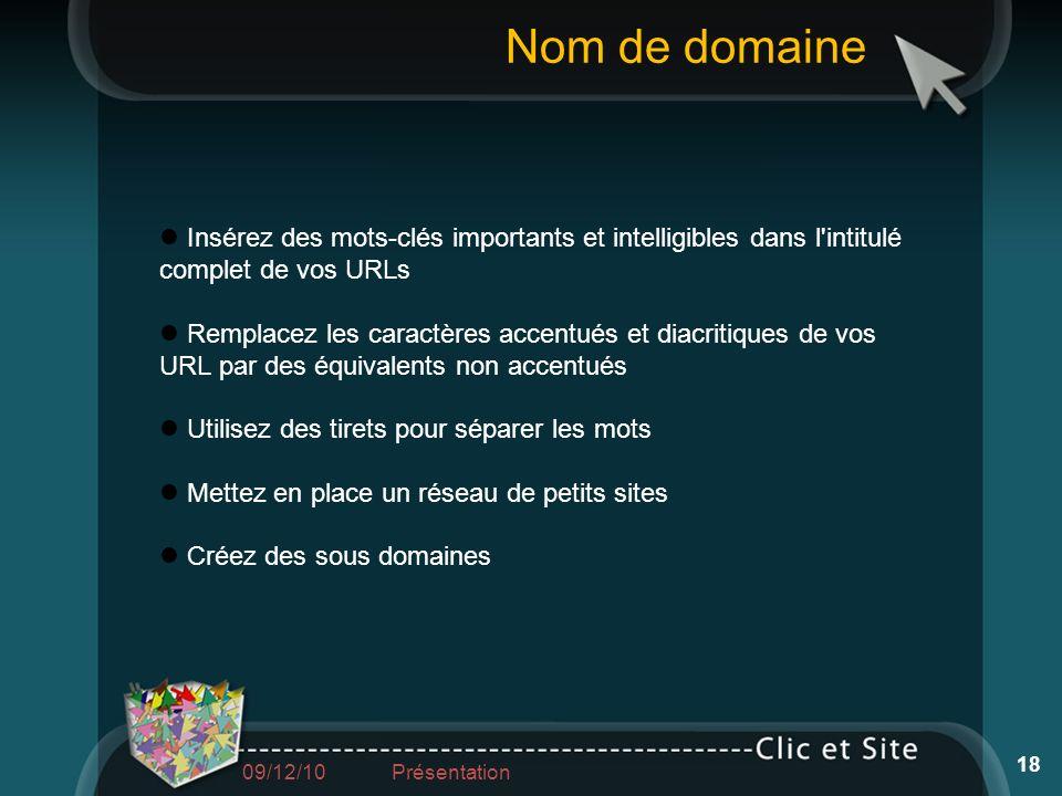 Insérez des mots-clés importants et intelligibles dans l'intitulé complet de vos URLs Remplacez les caractères accentués et diacritiques de vos URL pa
