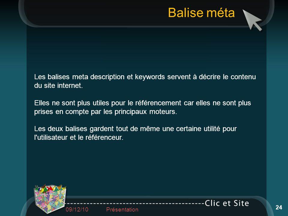 Les balises meta description et keywords servent à décrire le contenu du site internet. Elles ne sont plus utiles pour le référencement car elles ne s
