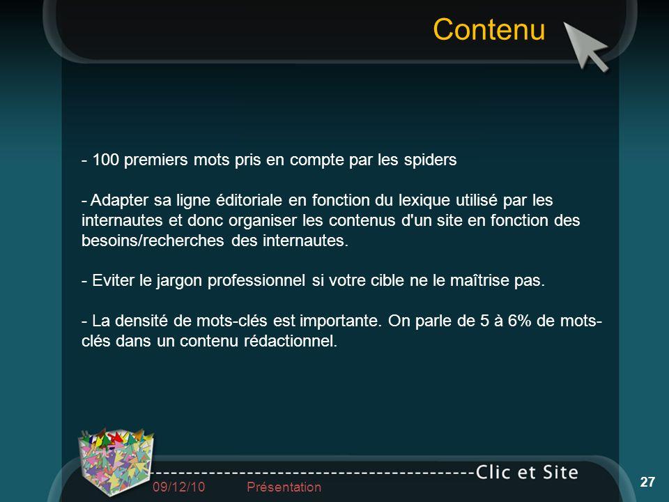 - 100 premiers mots pris en compte par les spiders - Adapter sa ligne éditoriale en fonction du lexique utilisé par les internautes et donc organiser