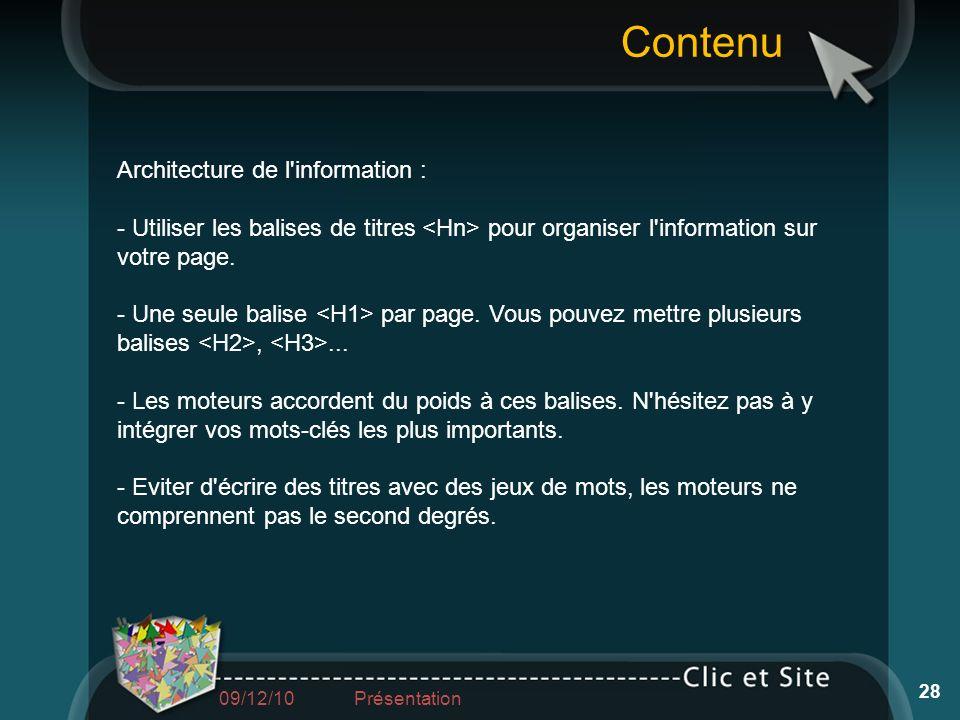 Contenu 28 Architecture de l'information : - Utiliser les balises de titres pour organiser l'information sur votre page. - Une seule balise par page.