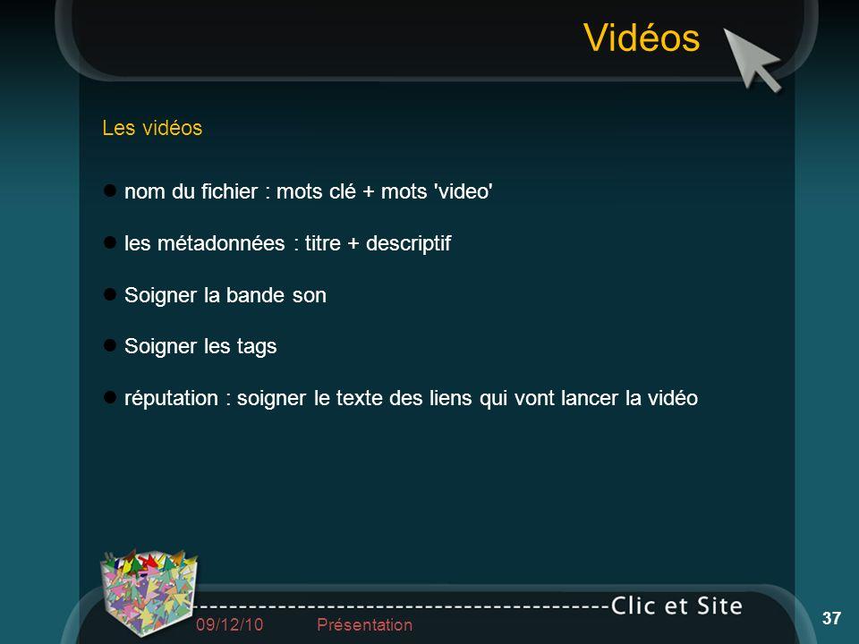 nom du fichier : mots clé + mots 'video' les métadonnées : titre + descriptif Soigner la bande son Soigner les tags réputation : soigner le texte des