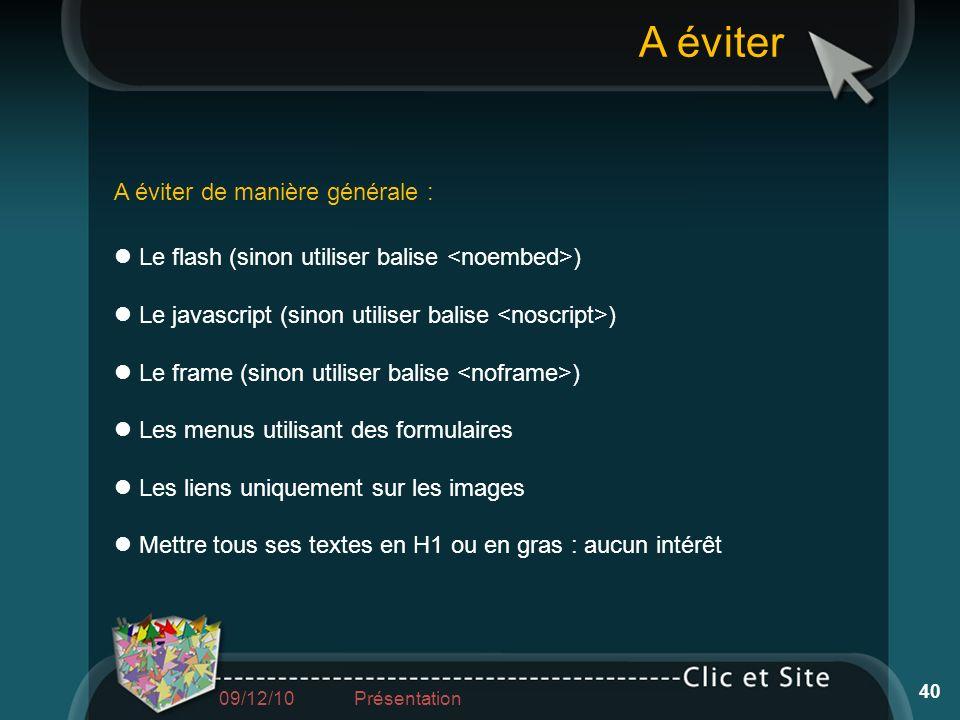 Le flash (sinon utiliser balise ) Le javascript (sinon utiliser balise ) Le frame (sinon utiliser balise ) Les menus utilisant des formulaires Les lie