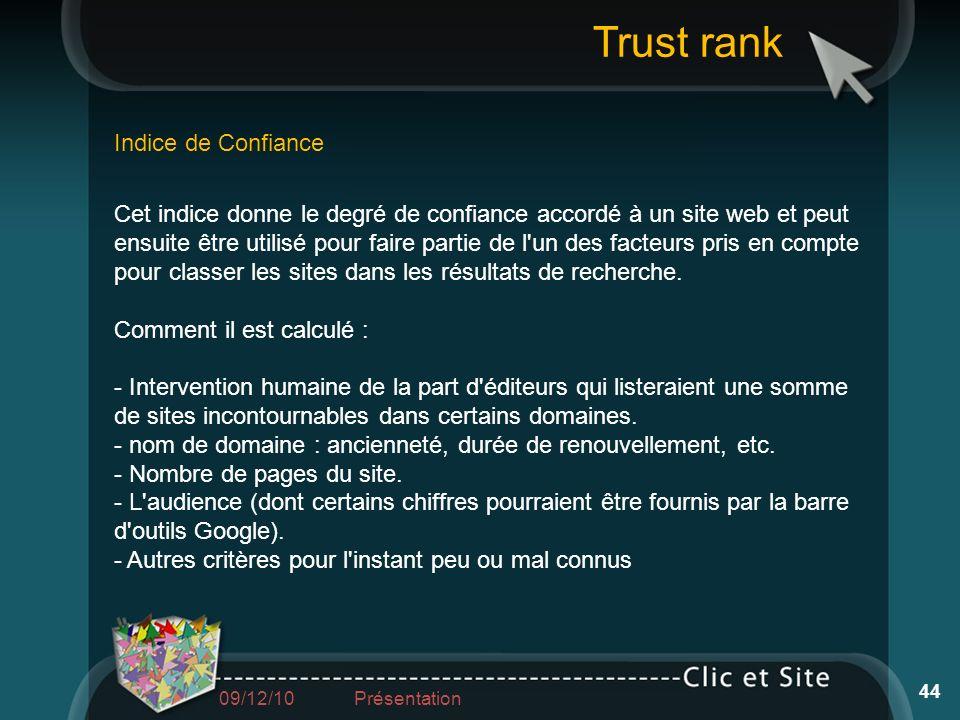 Cet indice donne le degré de confiance accordé à un site web et peut ensuite être utilisé pour faire partie de l'un des facteurs pris en compte pour c