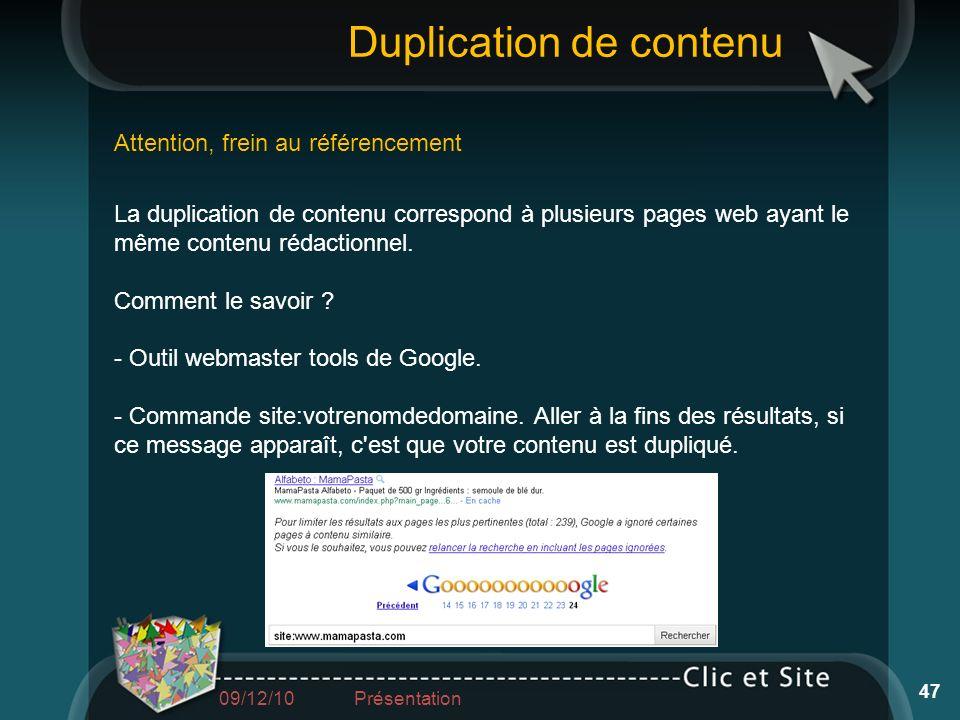 La duplication de contenu correspond à plusieurs pages web ayant le même contenu rédactionnel. Comment le savoir ? - Outil webmaster tools de Google.