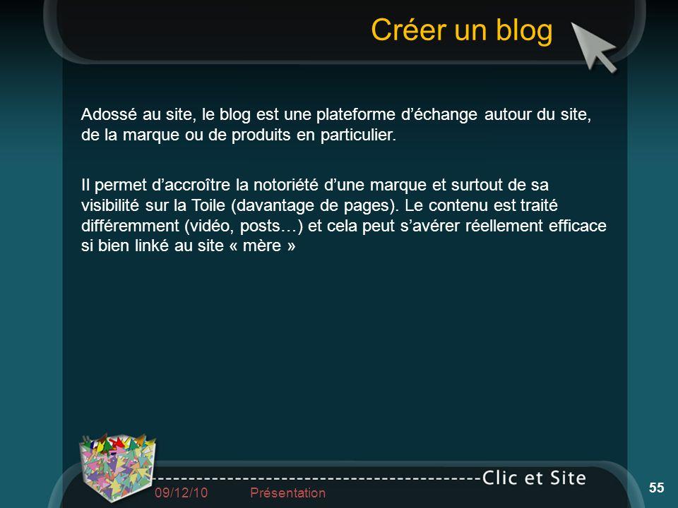 Créer un blog Adossé au site, le blog est une plateforme déchange autour du site, de la marque ou de produits en particulier. Il permet daccroître la