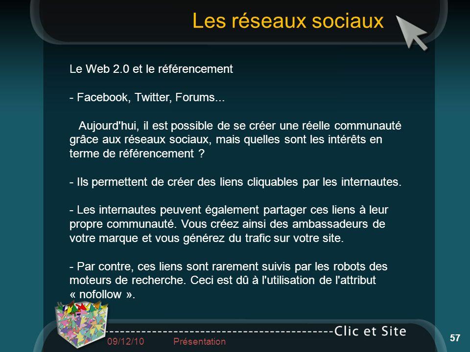 Le Web 2.0 et le référencement - Facebook, Twitter, Forums... Aujourd'hui, il est possible de se créer une réelle communauté grâce aux réseaux sociaux