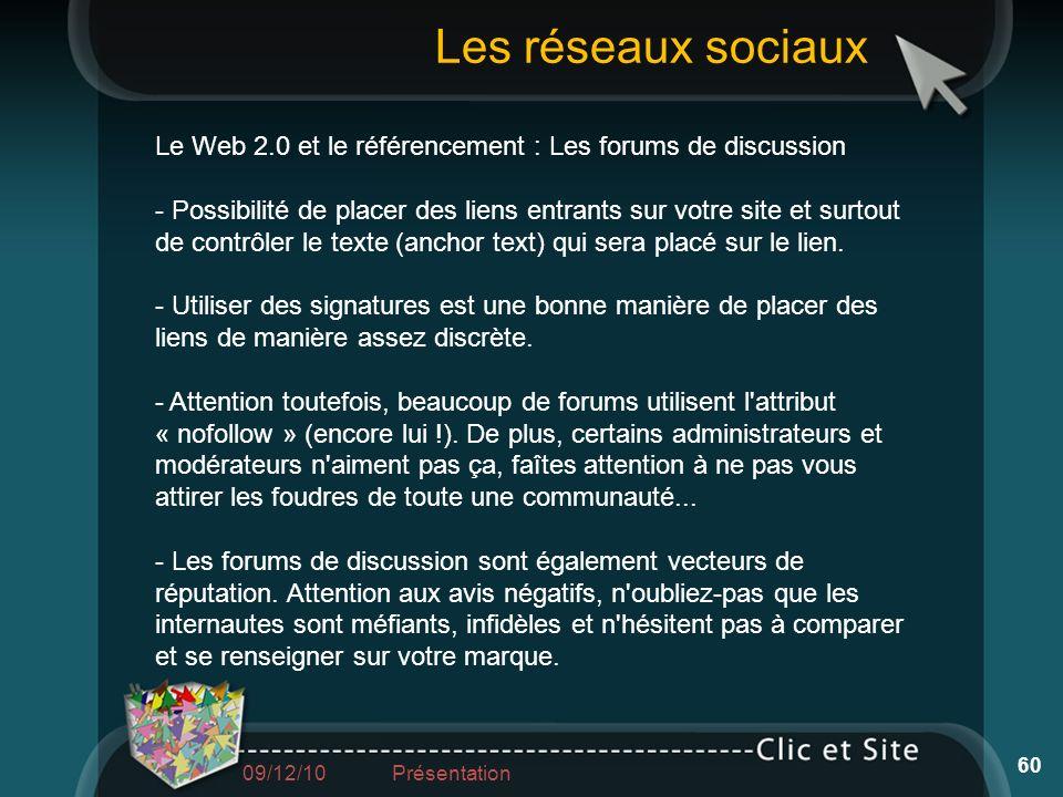 Le Web 2.0 et le référencement : Les forums de discussion - Possibilité de placer des liens entrants sur votre site et surtout de contrôler le texte (