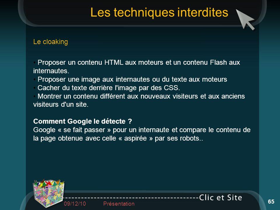 Proposer un contenu HTML aux moteurs et un contenu Flash aux internautes. Proposer une image aux internautes ou du texte aux moteurs Cacher du texte d