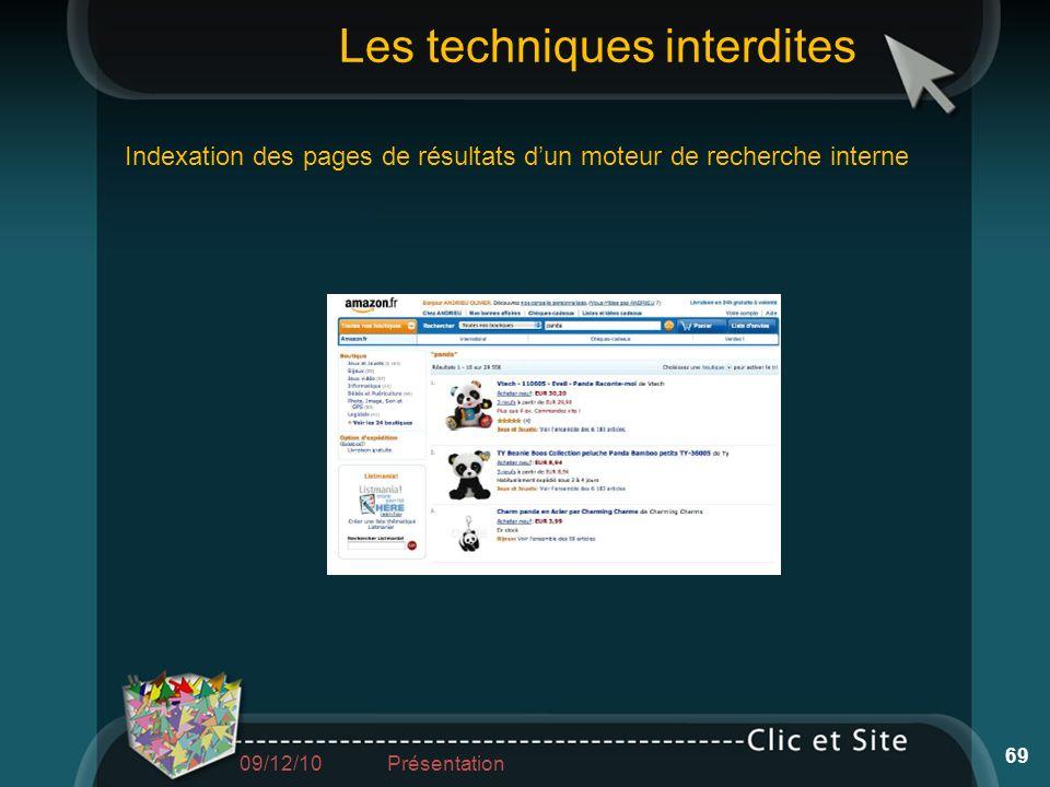 Indexation des pages de résultats dun moteur de recherche interne Les techniques interdites 69 09/12/10 Présentation