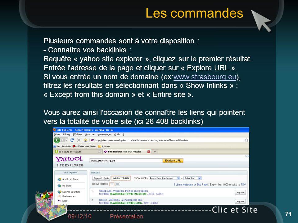 Plusieurs commandes sont à votre disposition : - Connaître vos backlinks : Requête « yahoo site explorer », cliquez sur le premier résultat. Entrée l'