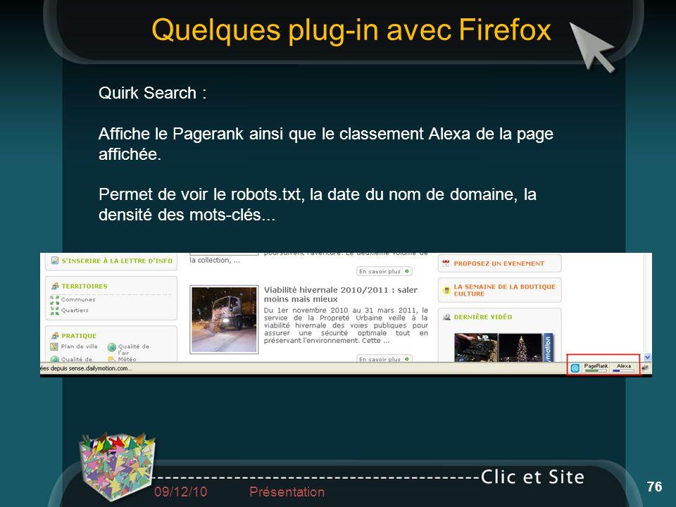 Quirk Search : Affiche le Pagerank ainsi que le classement Alexa de la page affichée. Permet de voir le robots.txt, la date du nom de domaine, la dens