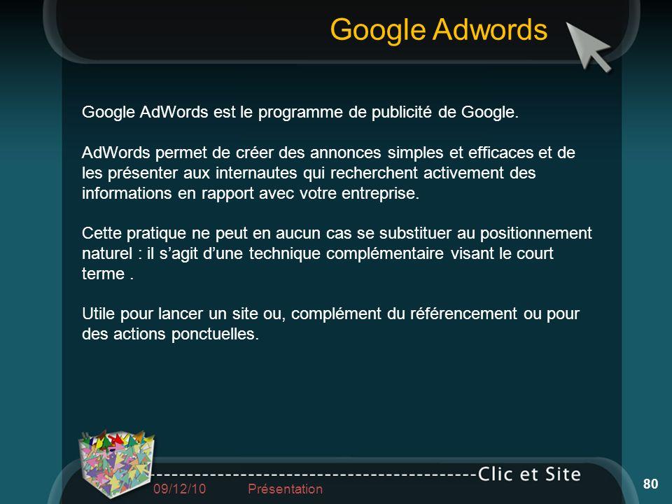 Google AdWords est le programme de publicité de Google. AdWords permet de créer des annonces simples et efficaces et de les présenter aux internautes