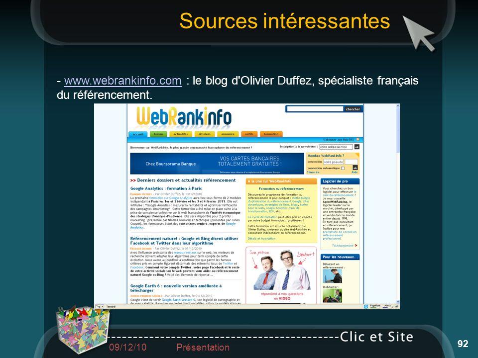 - www.webrankinfo.com : le blog d'Olivier Duffez, spécialiste français du référencement.www.webrankinfo.com Sources intéressantes 92 09/12/10 Présenta