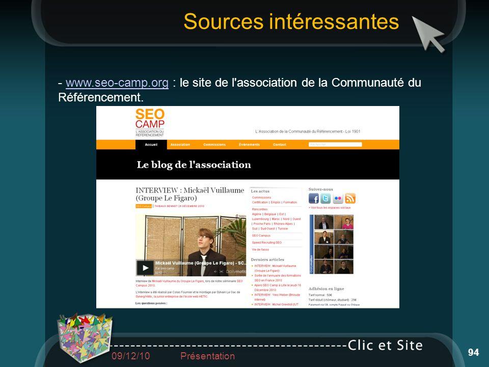 - www.seo-camp.org : le site de l'association de la Communauté du Référencement.www.seo-camp.org Sources intéressantes 94 09/12/10 Présentation