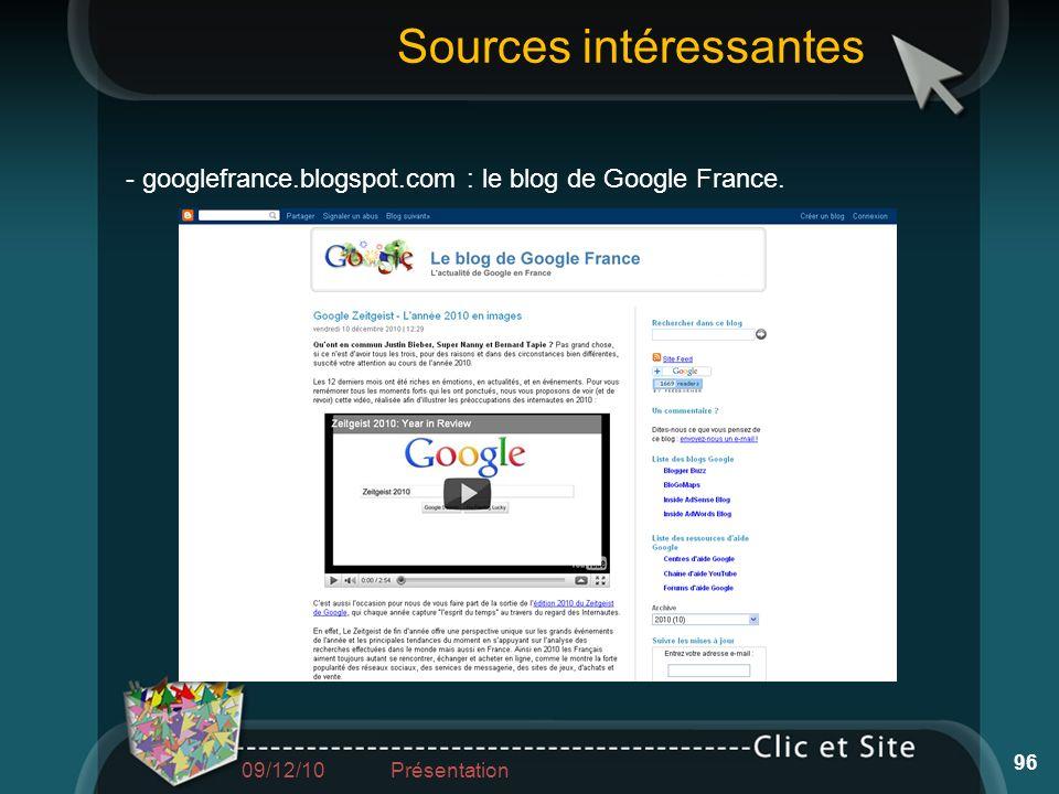 - googlefrance.blogspot.com : le blog de Google France. Sources intéressantes 96 09/12/10 Présentation