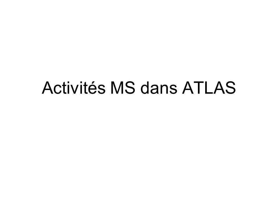 Activités MS dans ATLAS